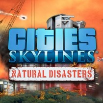Cities: Skylines - Natural Disasters Free Download
