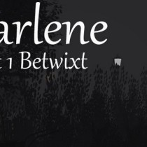 Marlene Act 1 Betwixt Free Download