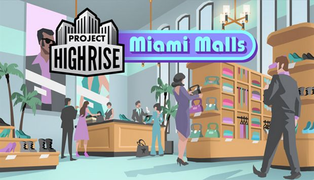Project Highrise: Miami Malls Free Download