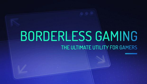 Borderless Gaming Free Download