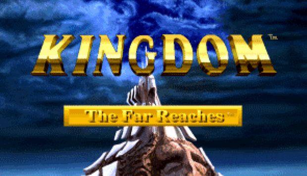 Kingdom: The Far Reaches Free Download
