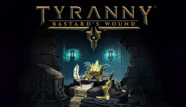Tyranny - Bastard's Wound Free Download
