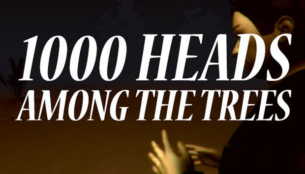 1,000 Heads Among the Trees Free Download