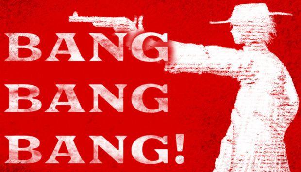BANG BANG BANG! Free Download
