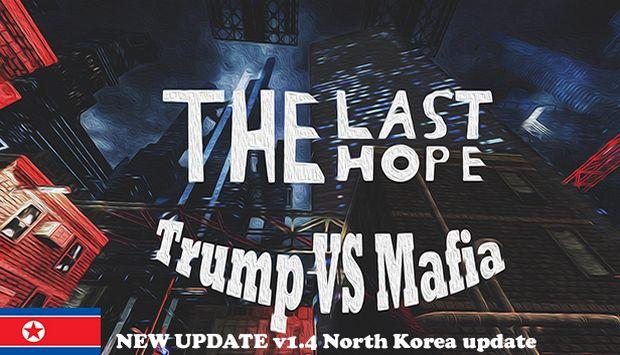 The Last Hope: Trump vs Mafia - North Korea Free Download