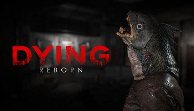 DYING: Reborn Free Download