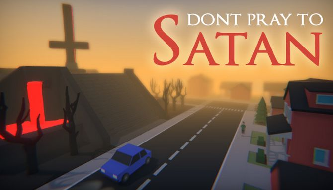 Don't Pray To Satan Free Download