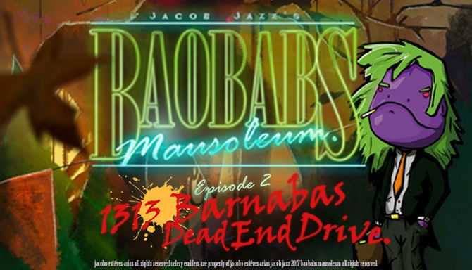 Baobabs Mausoleum Ep. 2: 1313 Barnabas Dead End Drive Free Download