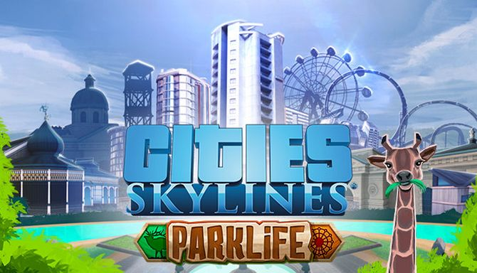 Cities: Skylines - Parklife Free Download
