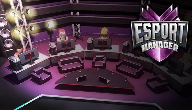 电竞经理(ESport Manager) - 第1张  | 飞翔的厨子