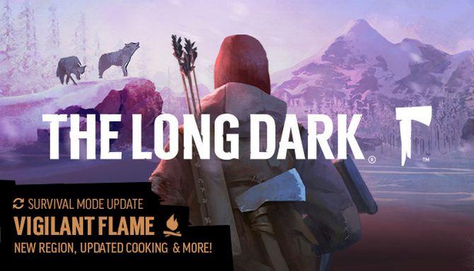 生存神作---《漫漫长夜:警醒之焰》(The Long Dark:Vigilant Flame )v1.33 [37608] - 第1张  | 飞翔的厨子