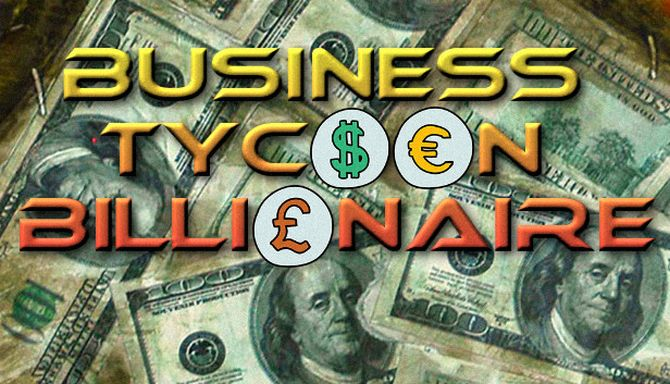 Business Tycoon Billionaire Free Download