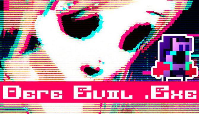 DERE EVIL .EXE Free Download