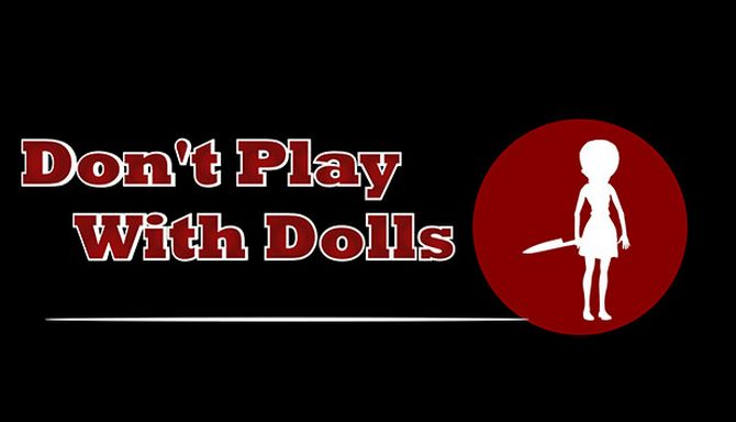 Don't Play With Dolls Free Download