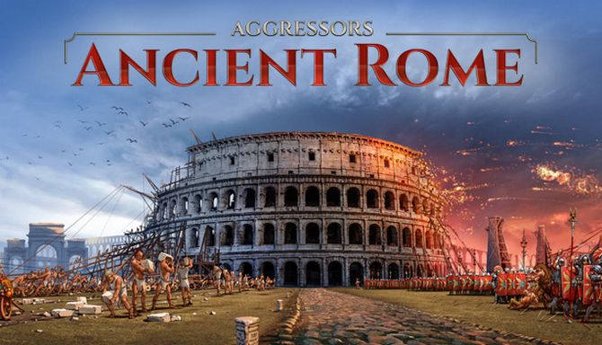 Aggressors: Ancient Rome Free Download