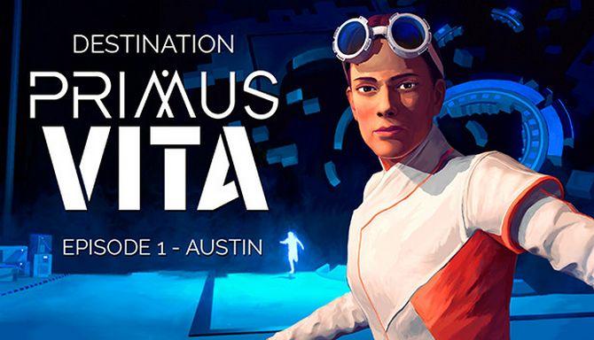 Destination Primus Vita - Episode 1: Austin Free Download