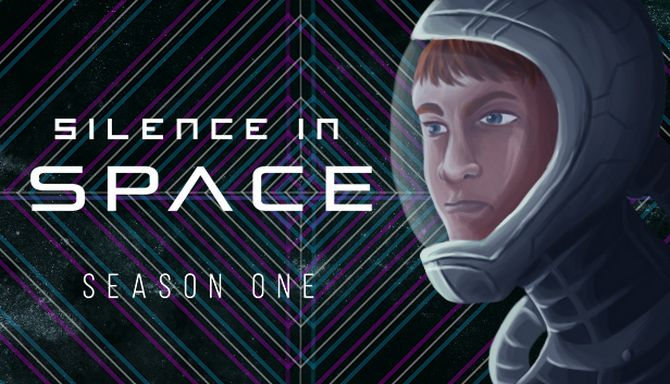Silence in Space - Season One Free Download