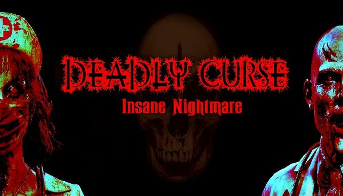 Deadly Curse: Insane Nightmare Free Download