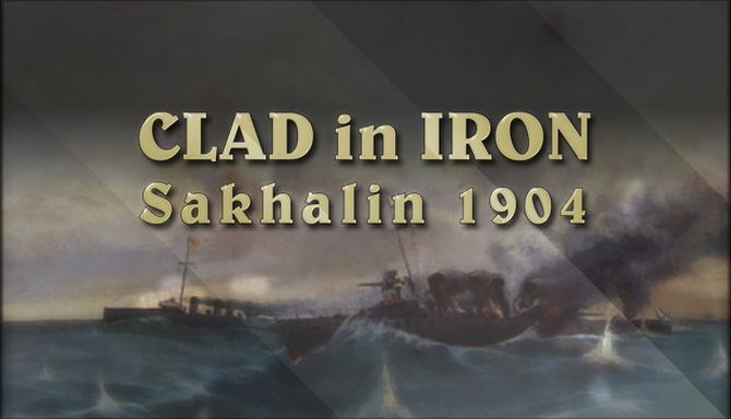 Clad in Iron: Sakhalin 1904 Free Download