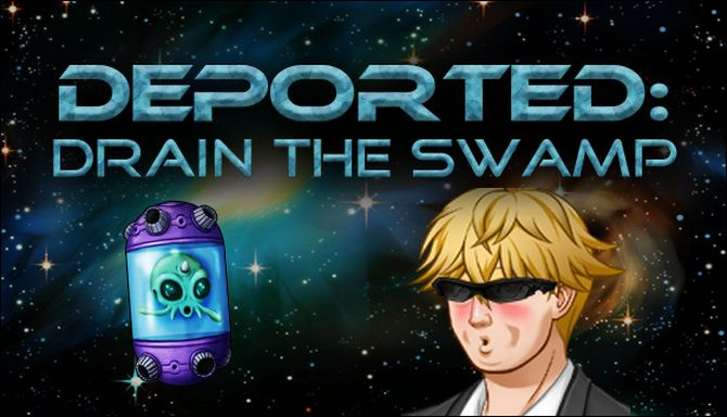 Deported: Drain the Swamp Free Download