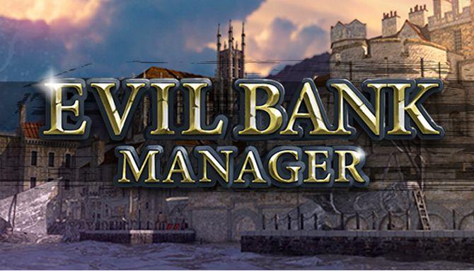 Evil Bank Manager Free Download