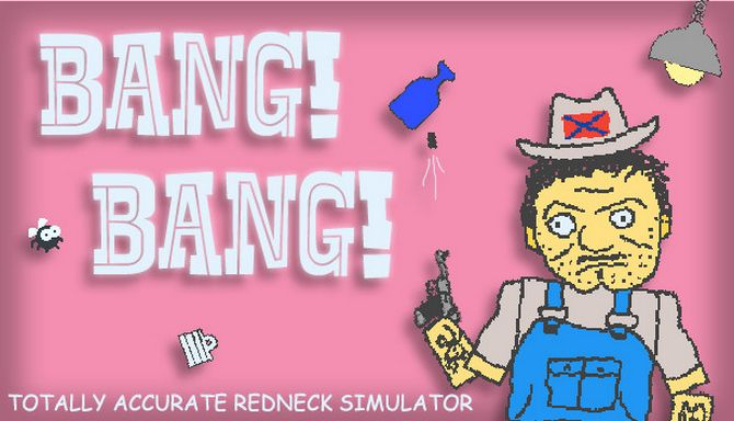 BANG! BANG! Totally Accurate Redneck Simulator Free Download