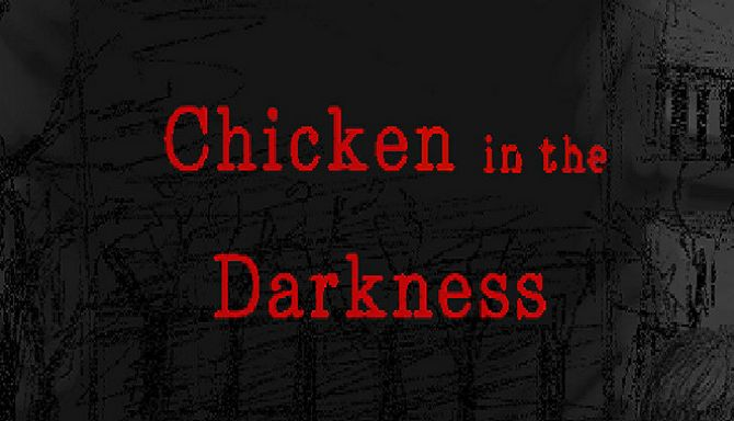 Chicken in the Darkness Free Download