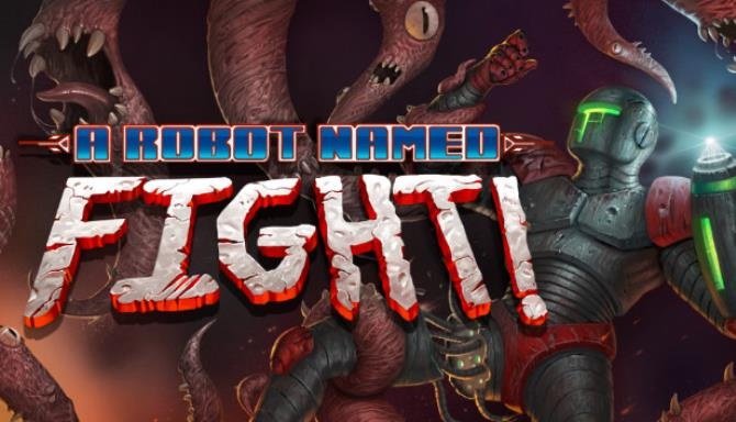 A Robot Named Fight! Free Download