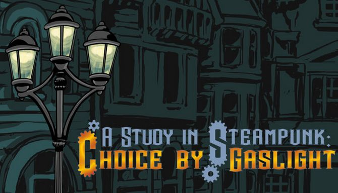 A Study in Steampunk: Choice by Gaslight