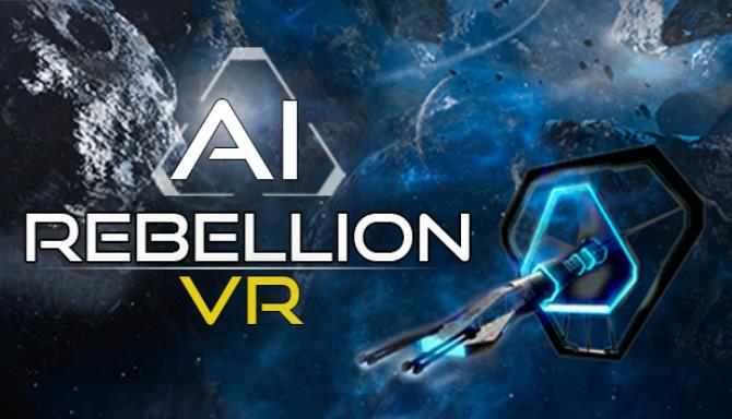 AI Rebellion VR Free Download