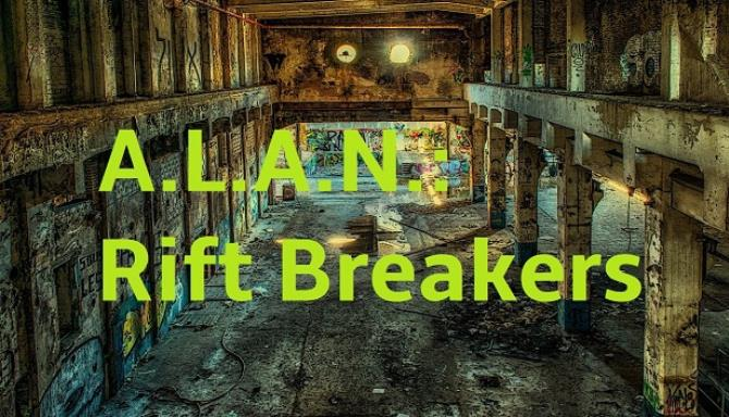 A.L.A.N.: Rift Breakers Free Download