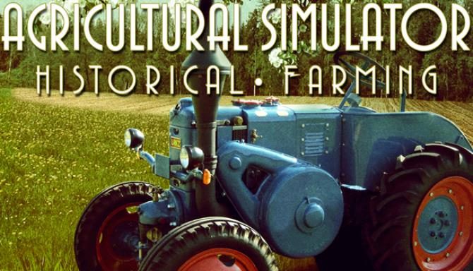 Agricultural Simulator: Historical Farming Free Download