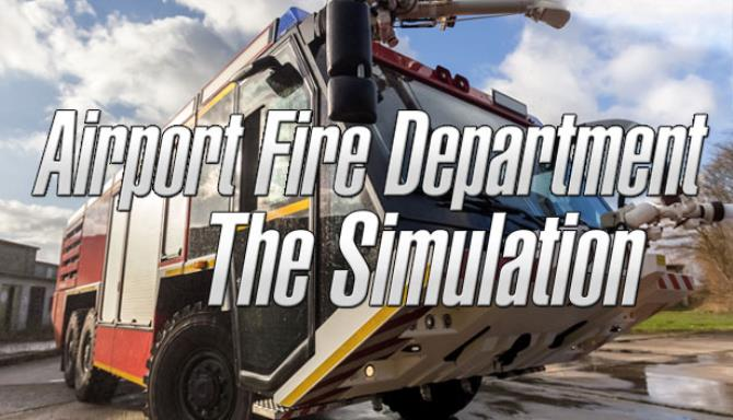 Airport Fire Department - The Simulation Free Download