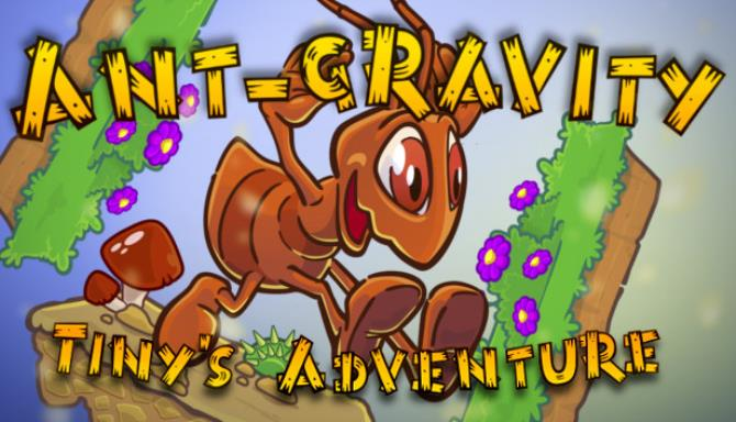 Ant-gravity: Tiny's Adventure Free Download