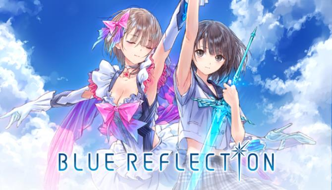 BLUE REFLECTION / BLUE REFLECTION 幻に舞う少女の剣 Free Download