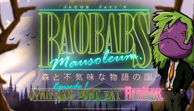 Baobabs Mausoleum Ep.1: Ovnifagos Don´t Eat Flamingos Free Download
