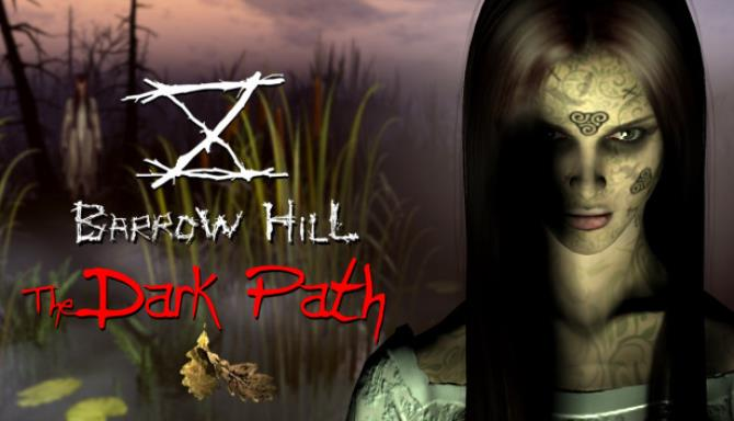 Barrow Hill: The Dark Path Free Download
