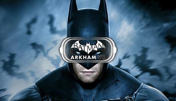 Batman™: Arkham VR Free Download