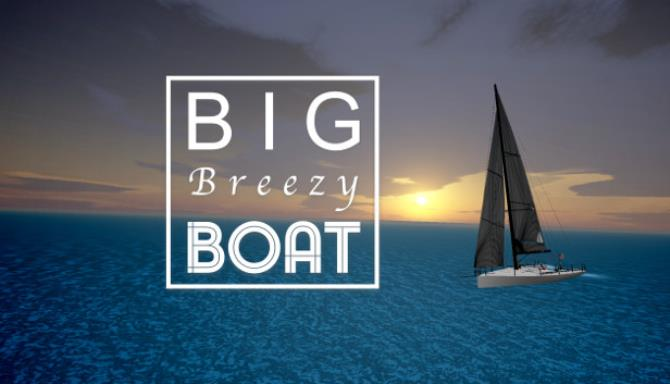 Big Breezy Boat Free Download