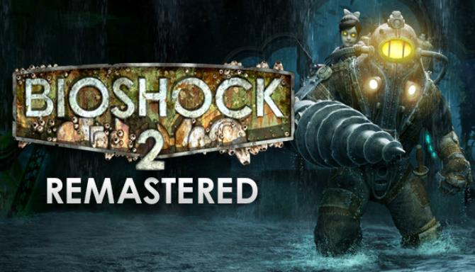 BioShock™ 2 Remastered Free Download
