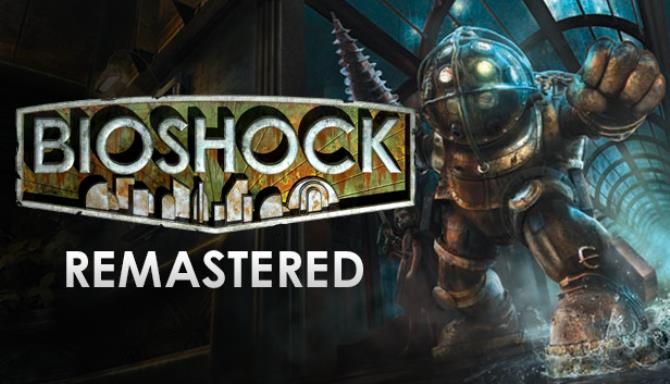 BioShock™ Remastered Free Download
