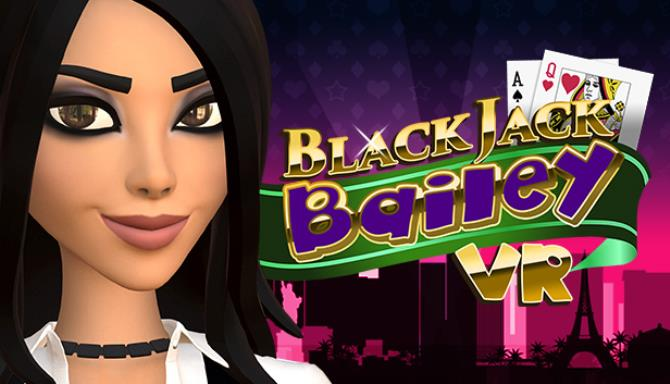 Blackjack Bailey VR Free Download