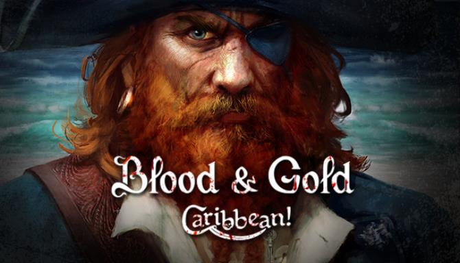 Blood and Gold: Caribbean! Free Download