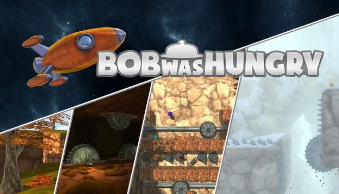 Bob Was Hungry Free Download