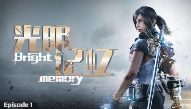 Bright Memory - Episode 1 / 光明记忆:第一章 Free Download