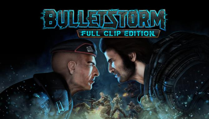 Bulletstorm: Full Clip Edition Free Download