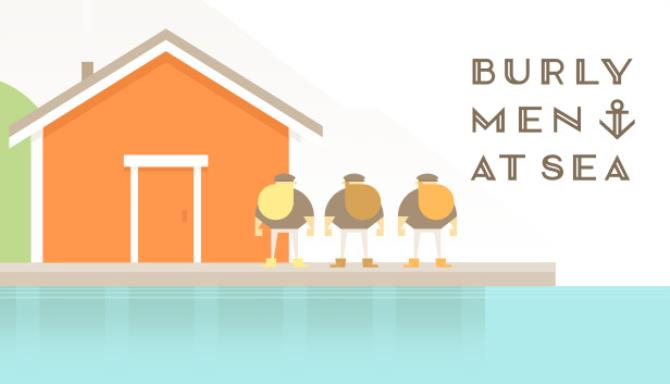 Burly Men at Sea Free Download