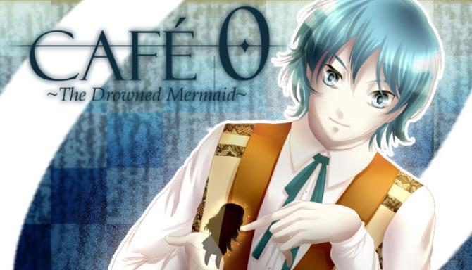 CAFE 0 ~The Drowned Mermaid~ Free Download