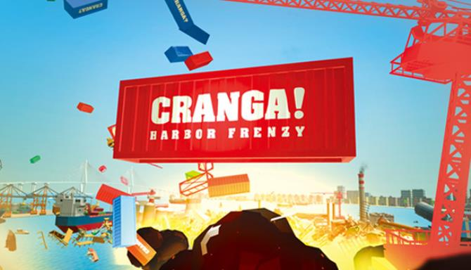 CRANGA!: Harbor Frenzy Free Download