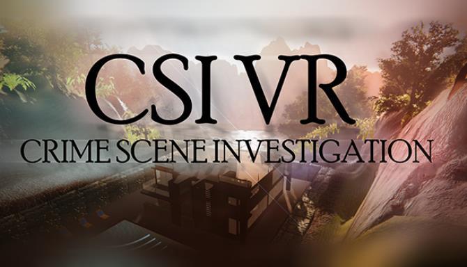 CSI VR: Crime Scene Investigation Free Download